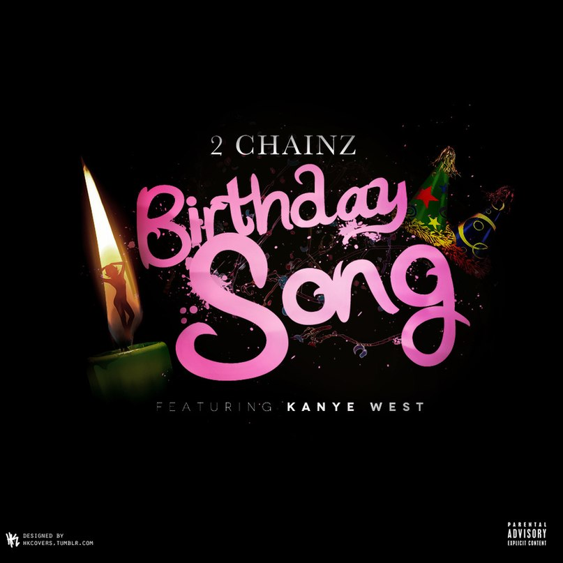 Birthday Song (feat. Kanye West) 2 Chainz